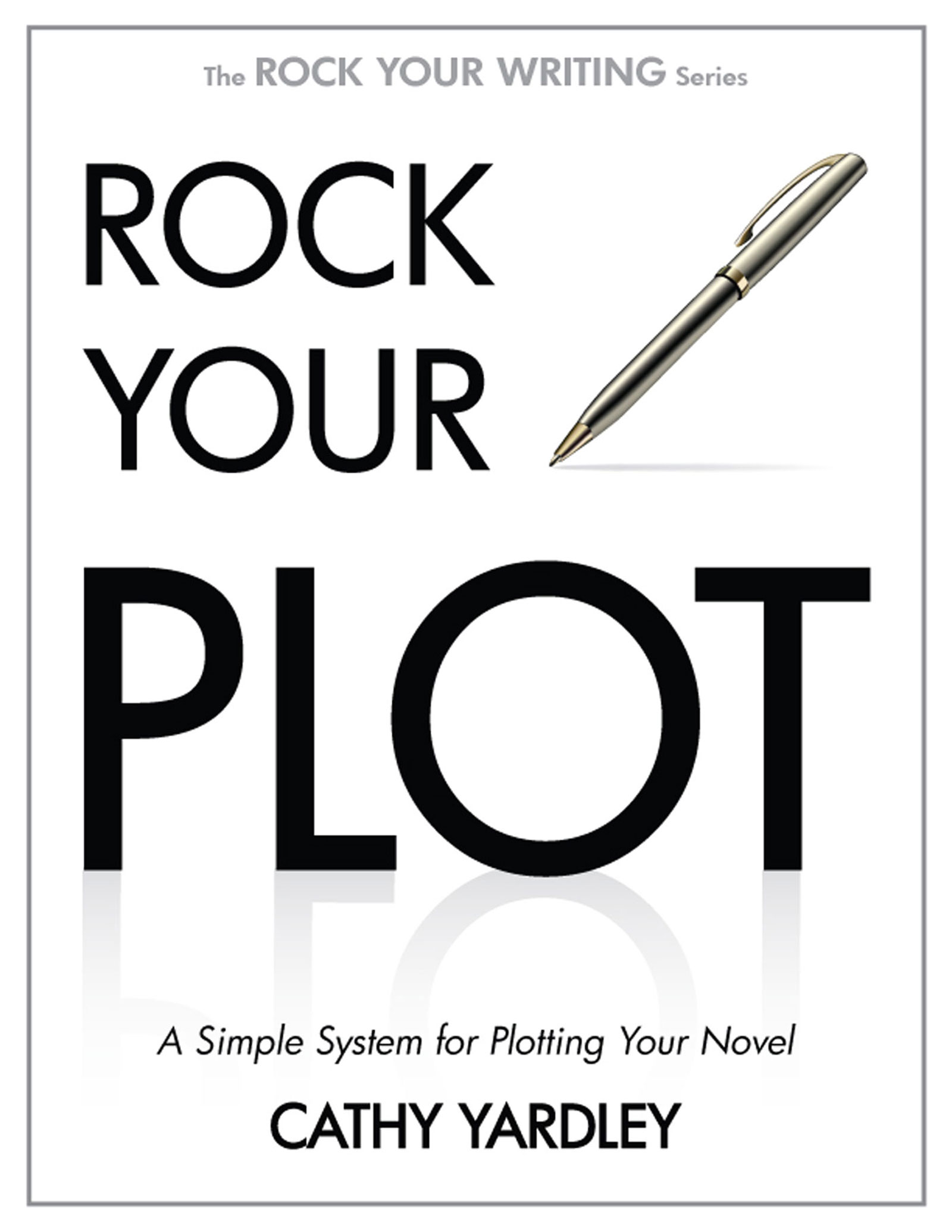 Rock Your Query: A Simple System for Writing Query Letters and Synopses (Rock Your Writing Book 3)